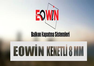 Eowin Balkon Kapatma Sistemleri - EOWİN Kenetli Sürme 8mm
